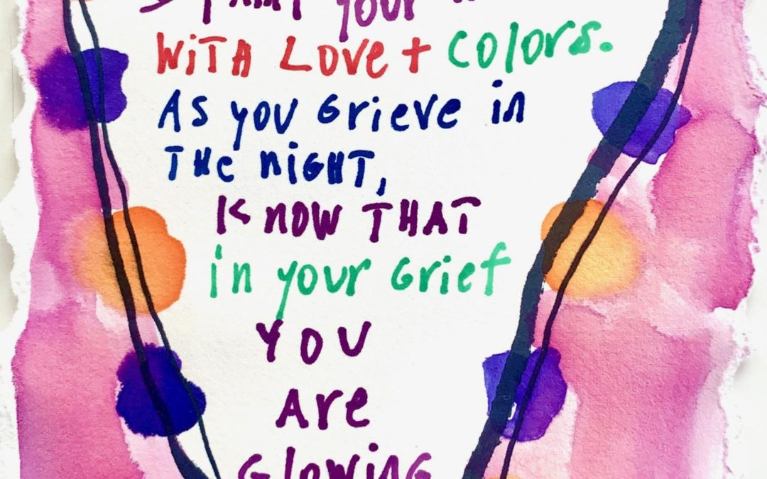 For Anyone Grieving- Which Is All Of US